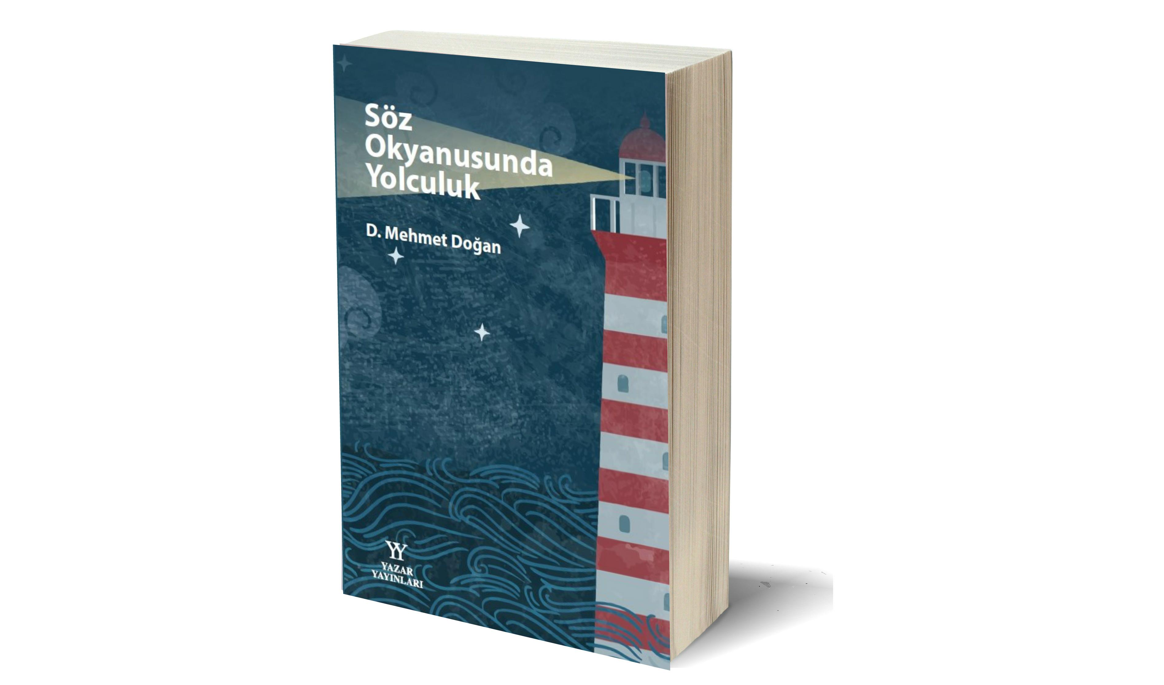 """D. Mehmet Doğan okuyucuyu """"Söz Okyanusunda Yolculuk"""" a çağırıyor!"""