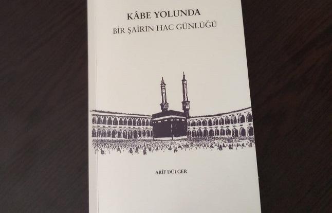 Kâbe Yolunda/ Bir Şairin Hac Günlüğü