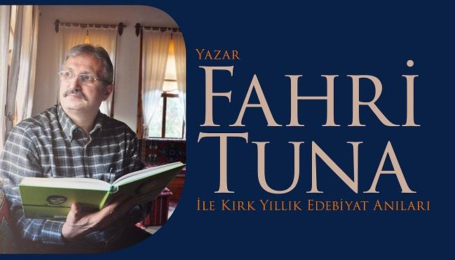'Yazar Fahri Tuna ile kırk yıllık edebiyat anıları'
