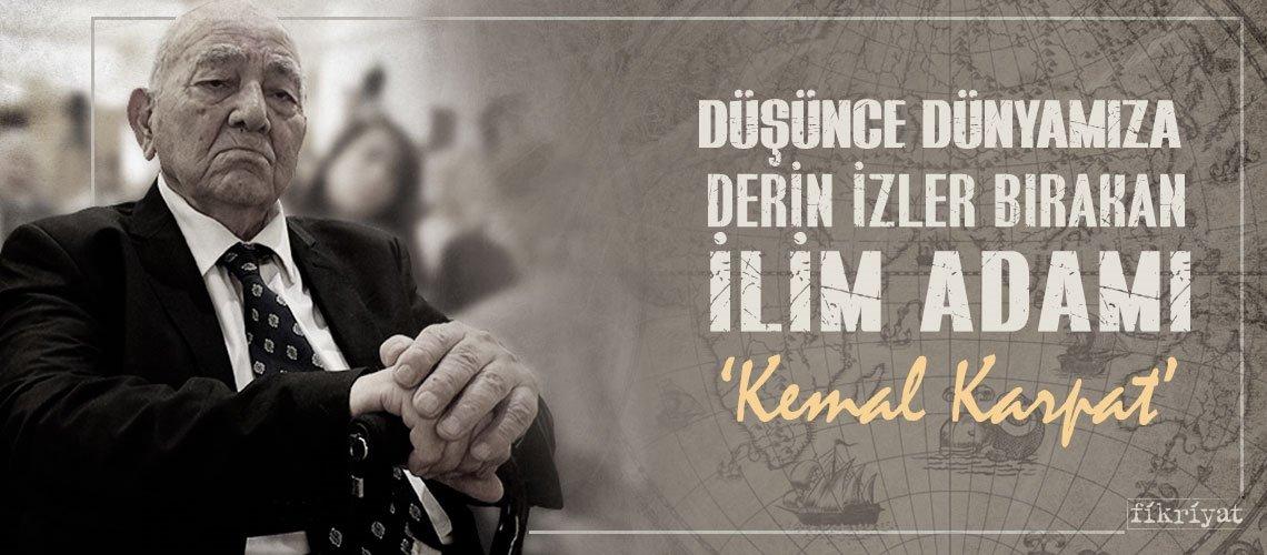 Düşünce dünyamıza derin izler bırakan ilim adamı Kemal Karpat