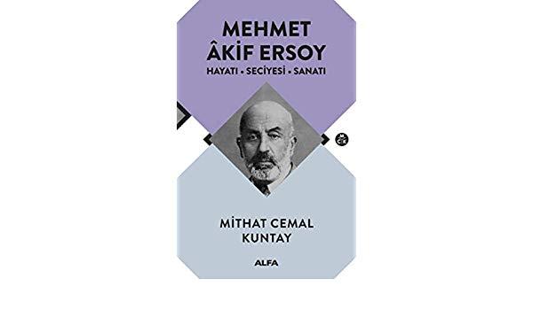 Mehmet Akif Ersoy / Hayatı Seciyesi Sanatı