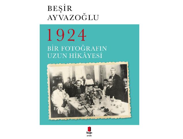 1924 Bir Fotoğrafın Uzun Hikayesi Beşir Ayvazoğlu