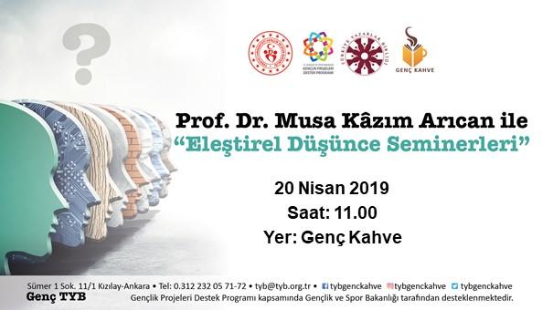 """Prof. Dr. Musa Kazım Arıcan ile """"Eleştirel Düşünce Seminerleri"""""""