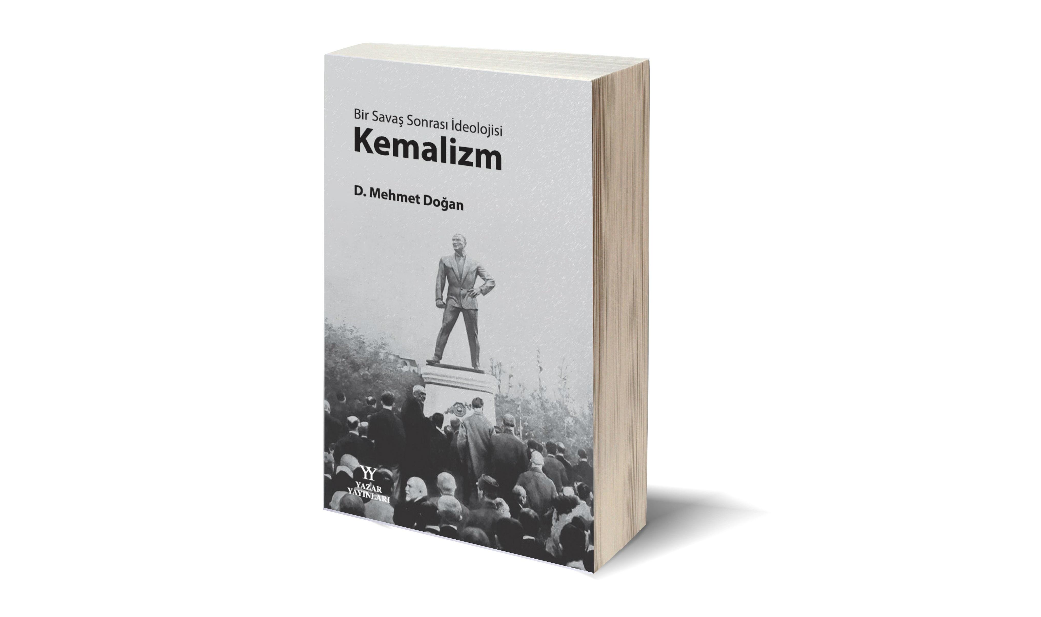 D. Mehmet Doğan'dan yeni kitap: Bir Savaş Sonrası İdeolojisi Kemalizm