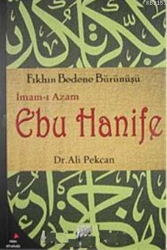 """Ayın Kitabı """"Fıkhın Bedene Bürünüşü Ebu Hanife"""""""