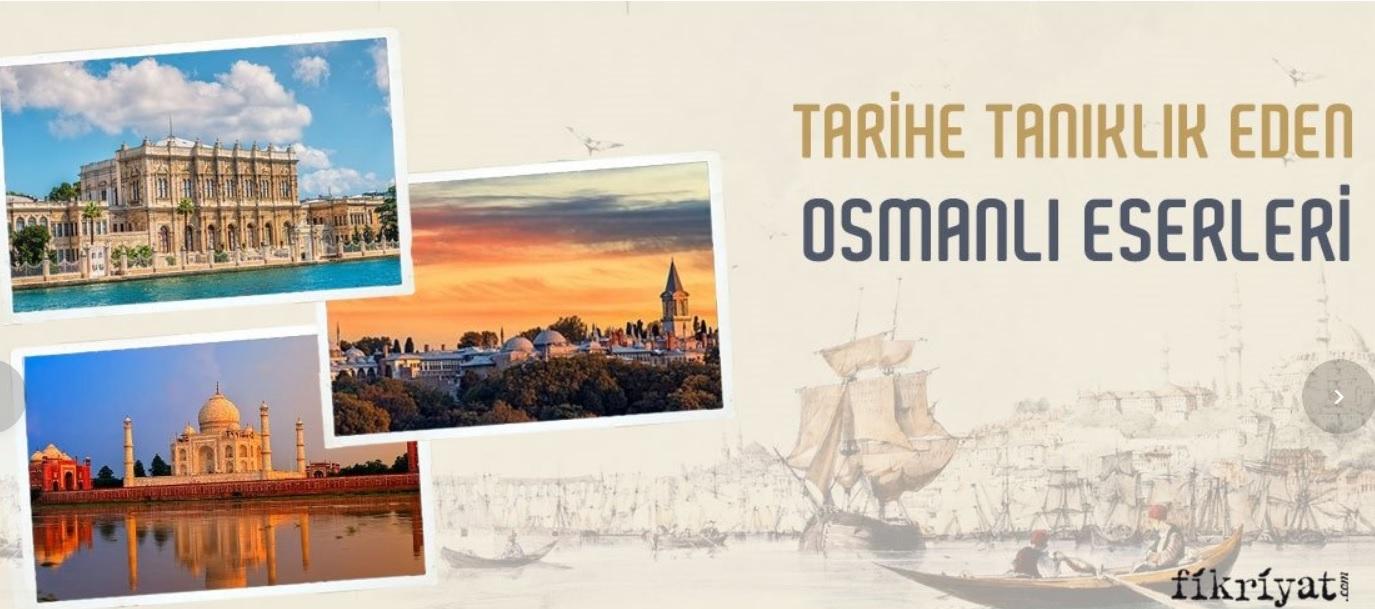 Tarihe tanıklık eden Osmanlı eserleri