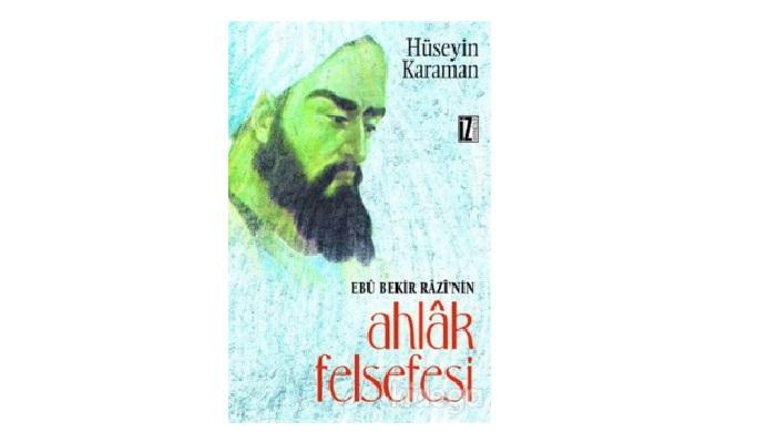 Ebu Bekir Razi'nin Ahlâk Felsefesi
