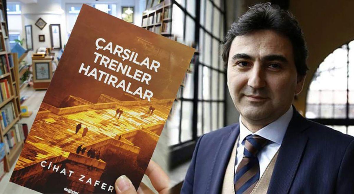 Cihat Zafer'den iki kitap birden: İstanbul'a Aşk Mektubu- Çarşılar Trenler Hatıralar