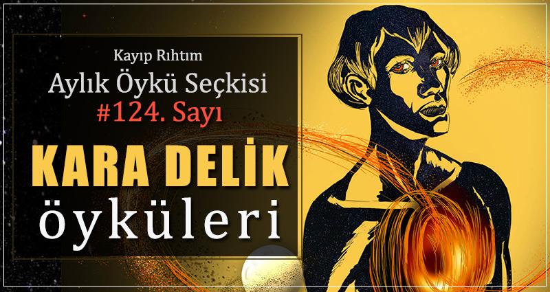 """Kayıp Rıhtım Aylık Öykü Seçkisi'nin 124. Sayısında """"Kara Delik"""" Var!"""