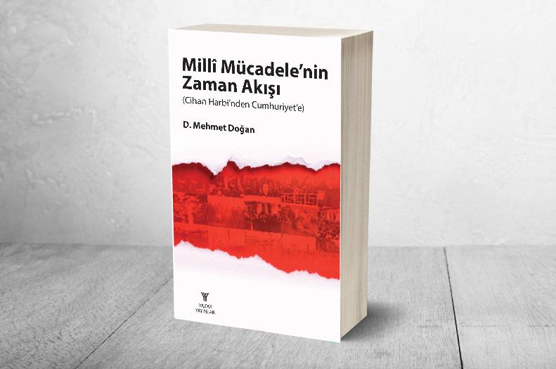 """D. Mehmet Doğan'ın yeni kitabı: """"Millî Mücadele'nin Zaman Akışı"""""""