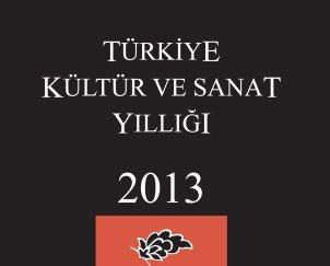 2013 Türkiye Kültür ve Sanat Yıllığı Çıktı