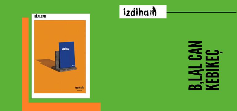 Bilal Can'ın Kebikeç Adlı Kitabı Çıktı: Ya Hâfız Ya Kebikeç