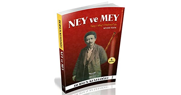 """Ney'i Mey'i Heyheyi""yle Neyzen Tevfik"