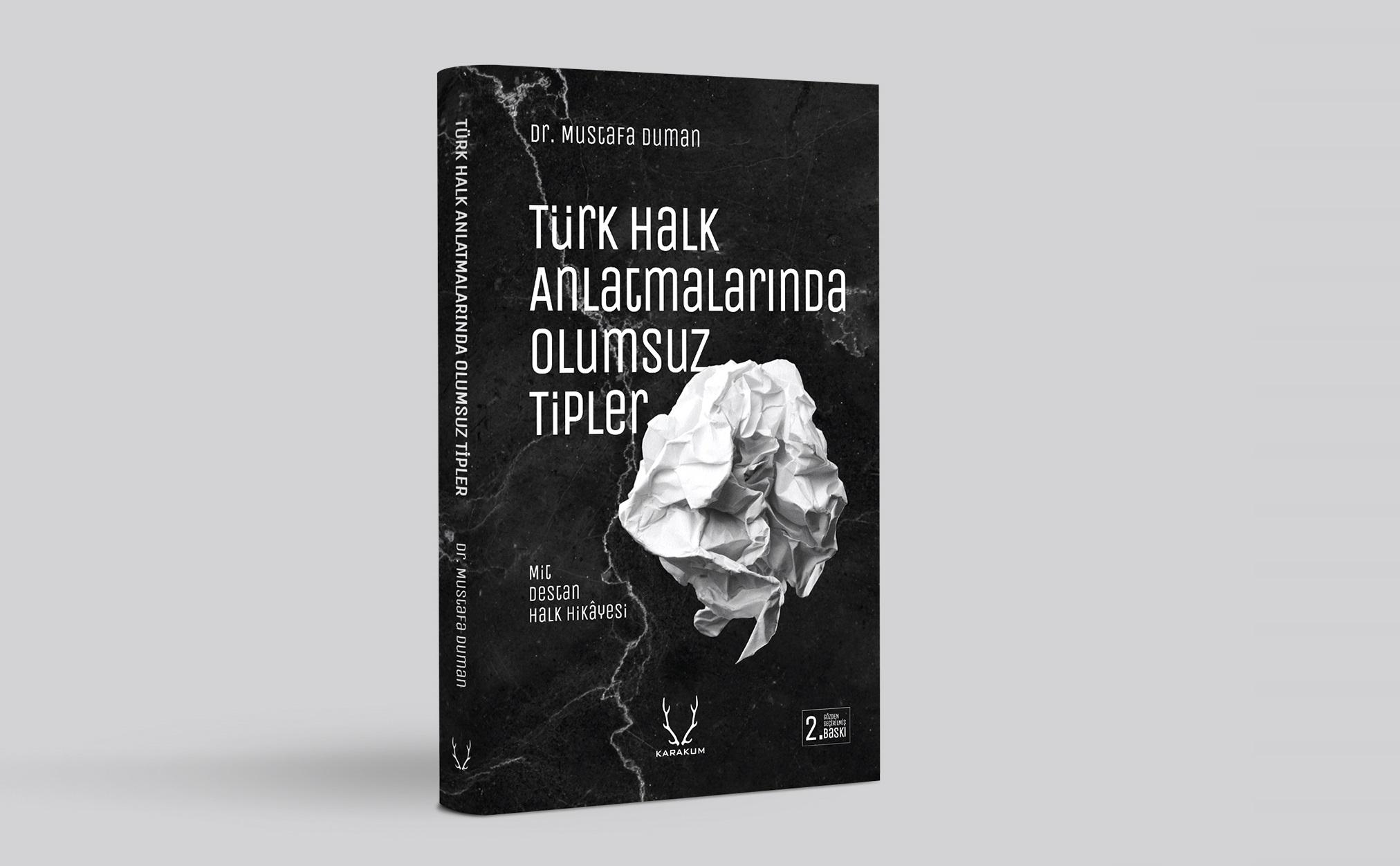 """""""Türk Halk Anlatmalarında Olumsuz Tipler"""" Kitabı Karakum Yayınevinden Çıktı"""