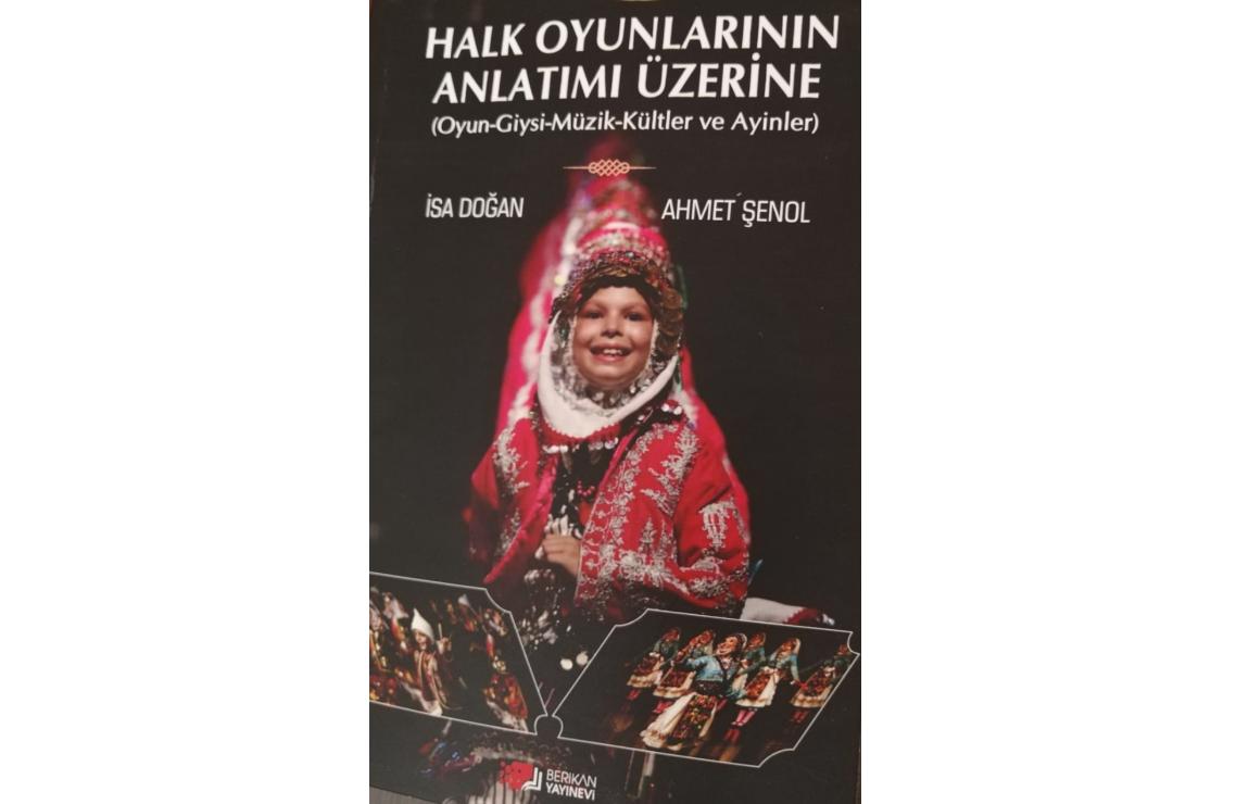 """""""Halk Oyunlarının Anlatımı Üzerine"""" Kitabı Çıktı"""