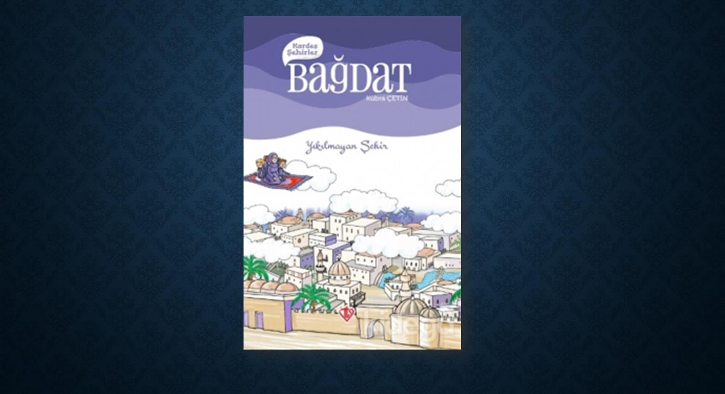 Haftanın Kitabı: Kardeş Şehirler Bağdat