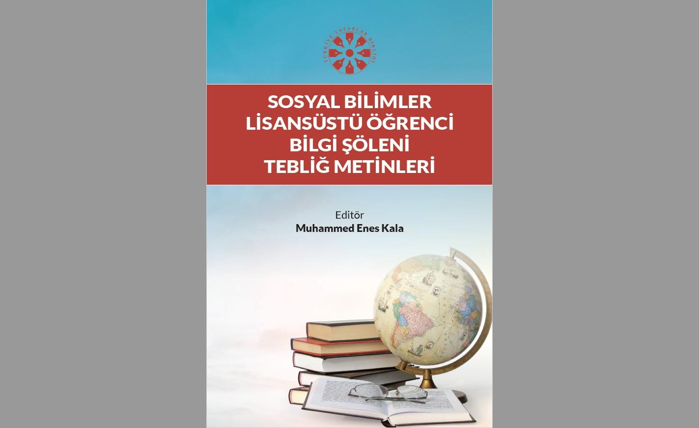'Sosyal Bilimler Öğrenci Bilgi Şöleni' kitaplaştırıldı