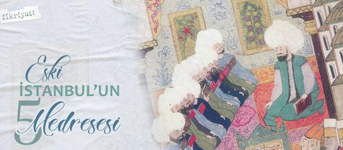 Eski İstanbul'un 5 medresesi