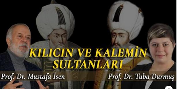 Kılıcın ve Kalemin Sultanları/ Prof. Dr. Mustafa İsen - Prof. Dr. Tuba Durmuş