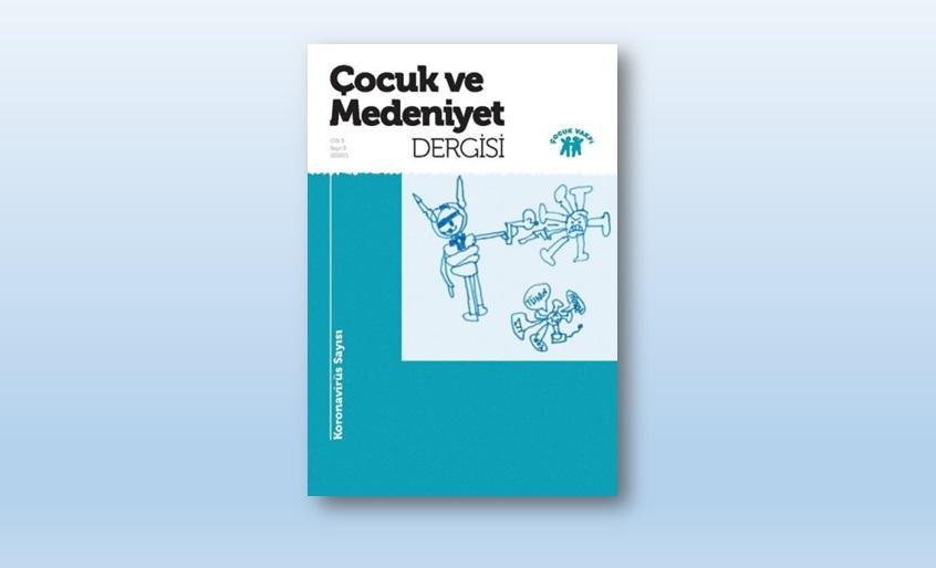 Çocuk ve Medeniyet Dergisi'nin Koronavirüs Sayısı Yayımlandı
