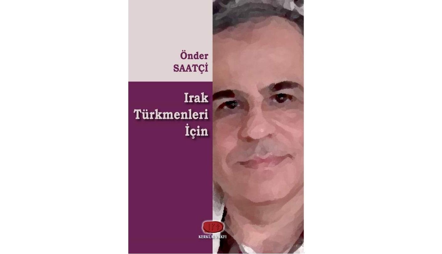 """""""Irak Türkmenleri İçin"""" Kitabı Çıktı"""
