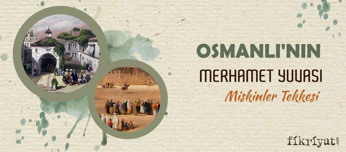 Osmanlı'nın merhamet yuvası; Miskinler Tekkesi