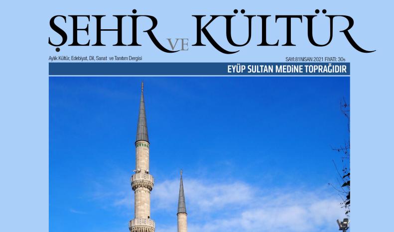 Şehir ve Kültür Dergisi'nin 81. Sayısı çıktı