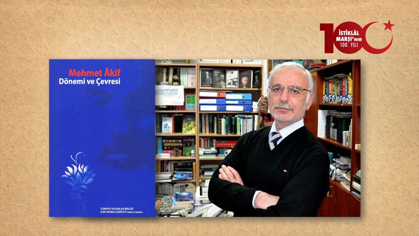 Prof. Dr. Mustafa Kara: Âkif'in Hayran Olduğu Şahsiyetler
