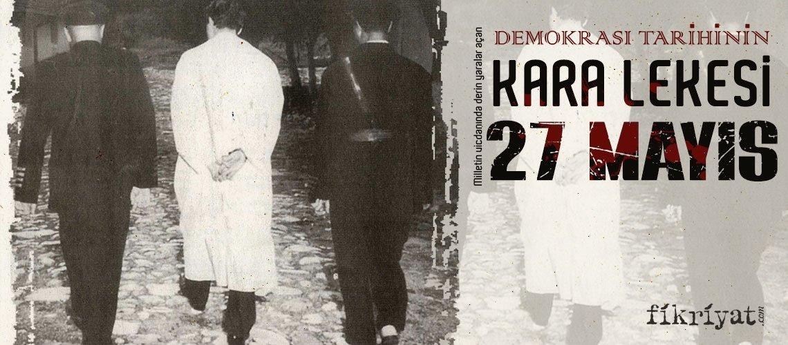 Demokrasi tarihinde kara bir leke: 27 Mayıs