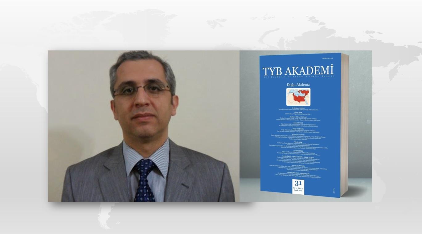 Prof. Dr. Soner Karagül: Doğu Akdeniz'de Enerji Eksenli İttifak Girişimleri ve Türkiye