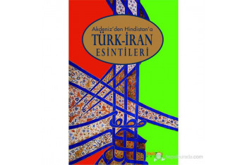 Kitap okuma notları: Akdeniz'den Hindistan'a Türk-İran Esintileri