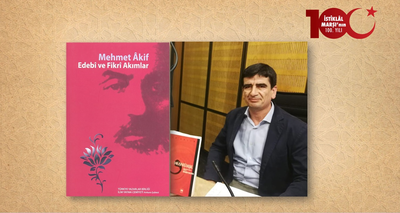 Dr. Ebubekir S. Şahin: Mehmet Âkif'in İnşâda Dair Düşünceleri ve Âkif'in Şiirini Okumak
