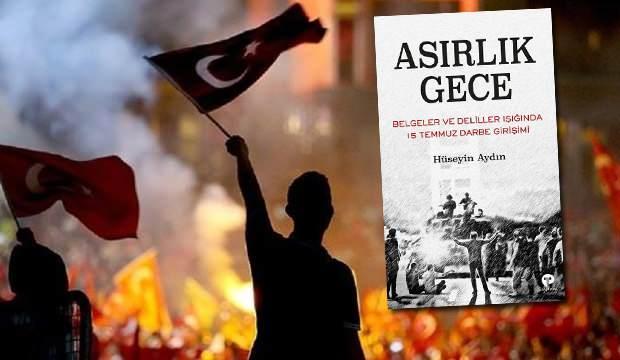 """""""Asırlık Gece- Belgeler ve Deliller Işığında 15 Temmuz Darbe Girişimi"""""""