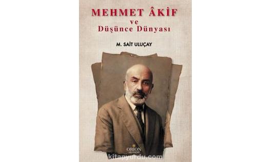 """""""Mehmet Akif ve Düşünce Dünyası"""" kitabı çıktı"""