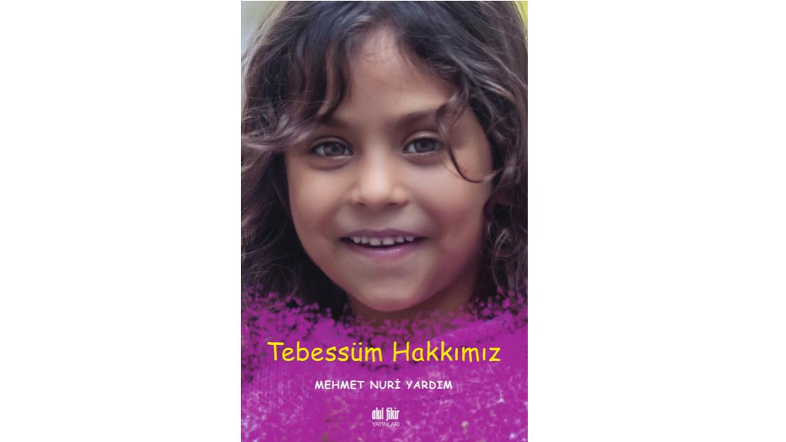 Mehmet Nuri Yardım'dan yeni kitap: Tebessüm Hakkımız