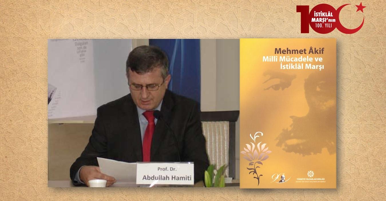 Prof. Dr. Abdullah Hamiti: Mehmet Âkif Ersoy'un Şiirinde Kosova ve Arnavutlar