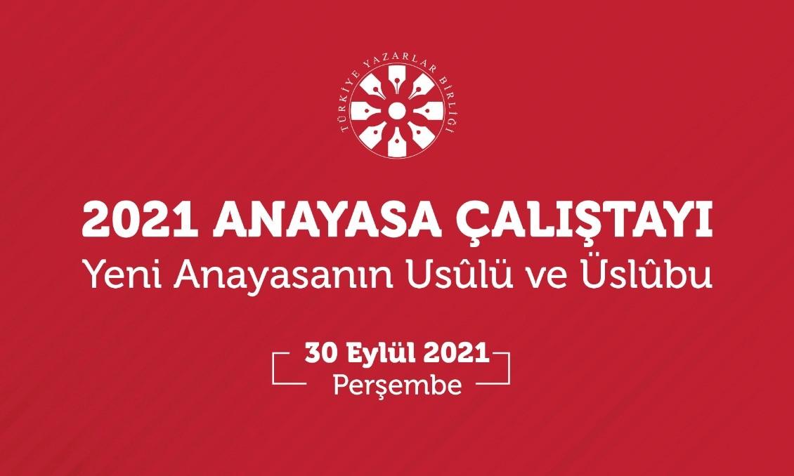 2021 Anayasa Çalıştayı 30 Eylül'de Yapılacak