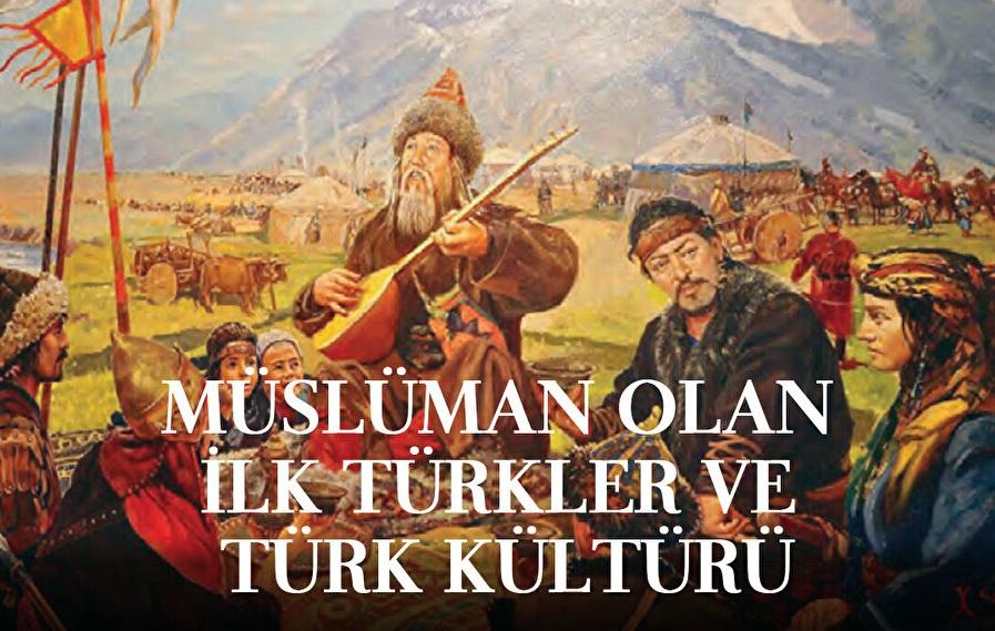 Müslüman olan ilk Türkler ve Türk kültürü