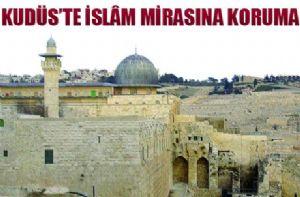 Kudüs'ün Mimarî Mirası Koruma Altına Alınıyor