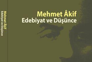 Mehmed Âkif – Edebiyat ve Düşünce Kitabı Yayınlandı