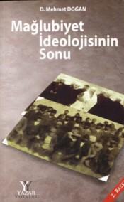 "Ali İlbey Yazdı : ""Mağlûbiyet İdeolojisini"" Anlatan Kitap-2"