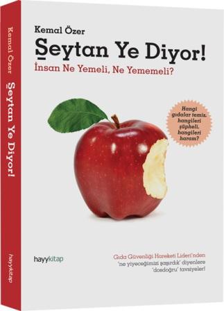 Gıda Güvenliği Hareketi Lideri Kemal Özer, Şeytan Ye Diyor! kitabı ile temiz gıdanın gerçek anlamını arıyor