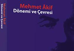 Mehmet Âkif Dönemi ve Çevresi