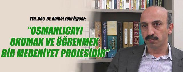Osmanlıca öğrenmek bir medeniyet projesi