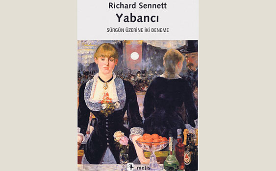 Lütfi Bergen'den: Richard Sennett – Yabancı -Sürgün Üzerine İki Deneme-