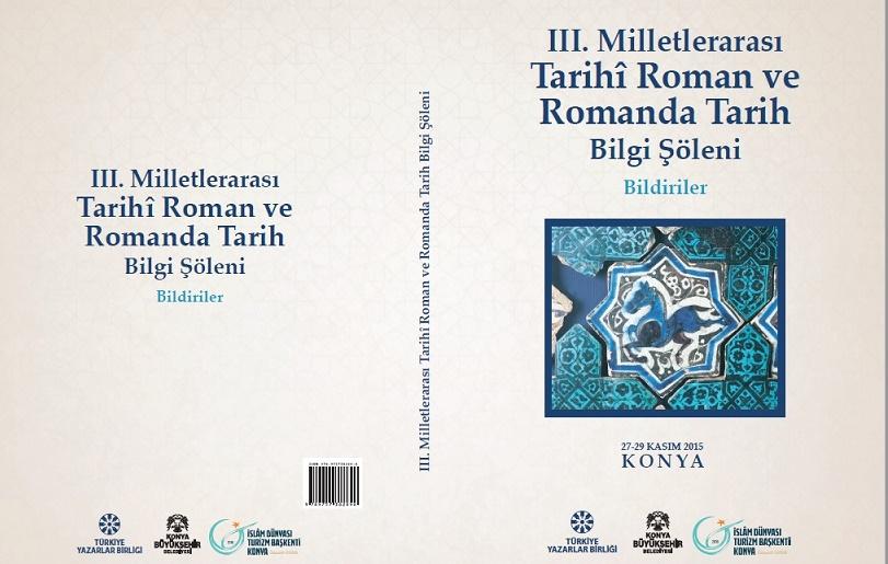 III. Milletlerarası Tarihî Roman ve Romanda Tarih Bilgi Şöleni kitaplaştı