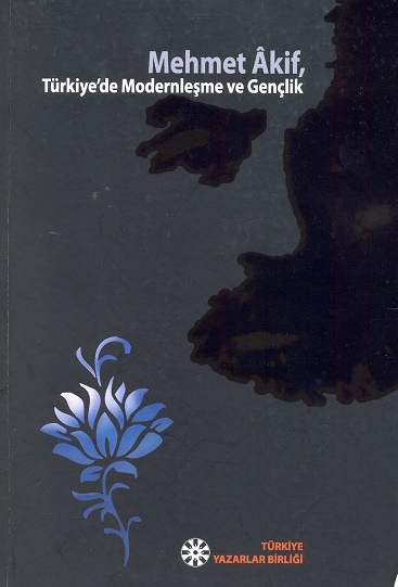 TYB Kitapları 30: Mehmet Âkif: Türkiye'de Modernleşme ve Gençlik