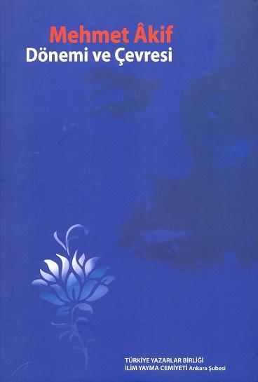 TYB Kitapları 34: Mehmet Âkif: Dönemi ve Çevresi