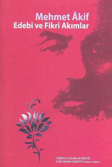TYB Kitapları 39: Mehmet Âkif: Edebî ve Fikrî Akımlar