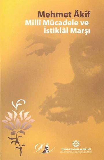 TYB Kitapları 45: Mehmet ÂKif: Millî Mücadele ve İstiklâl Marşı